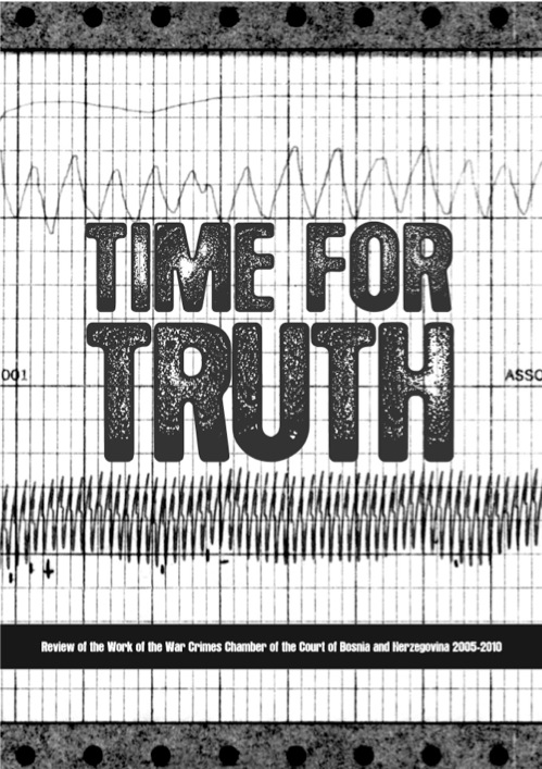 Time for Truth: Review of the Work of the War Crimes Chamber of the Court of Bosnia and Herzegovina 2005-2010