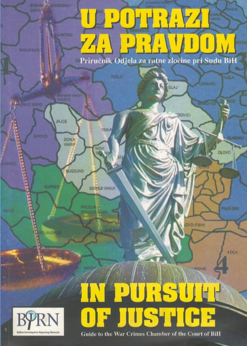 Pursuit for Justice: Guide to the War Crimes Chamber of the Court of BiH vol.I