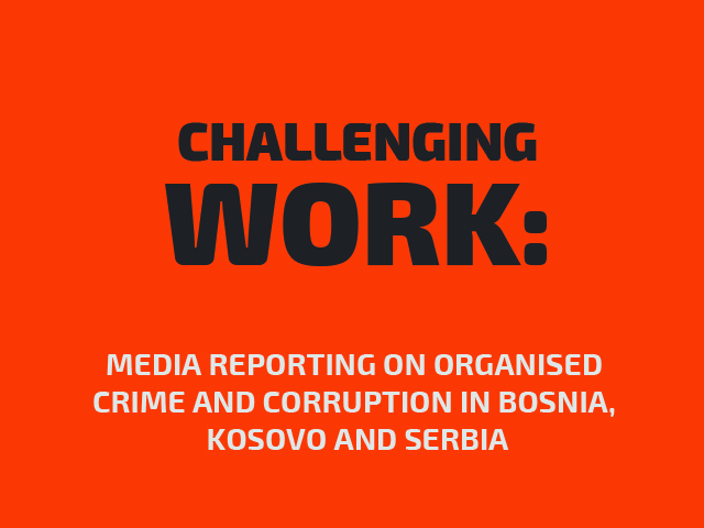 Media reporting on organised crime and corruption in Bosnia, Kosovo and Serbia