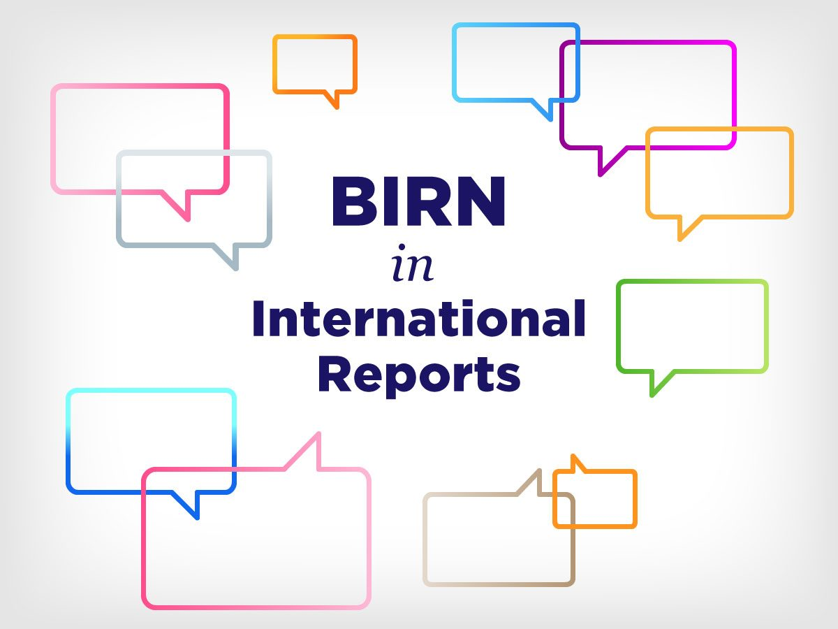 BIRN Cited in International Reports