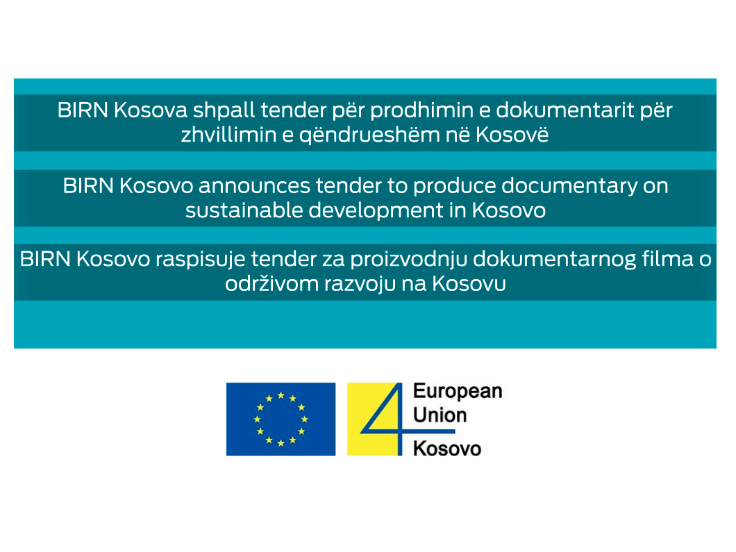 BIRN Kosovo Announces Tender to Produce Documentary on Sustainable Development in Kosovo